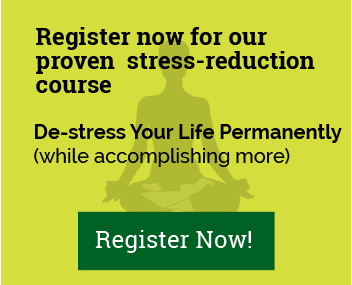 De-stress your life now!